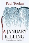 A January Killing: Detective Inspector Zig Batten 2 - Paul Toolan