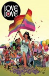 Love is Love: Exclusive Digital Edition - Sarah Gaydos, Jamie S. Rich