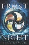 Frost Like Night - Sara Raasch