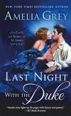 Last Night with the Duke (The Rakes of St. James) - Amelia Grey