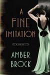 A Fine Imitation: A Novel - Amber Brock
