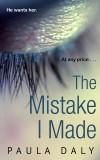 The Mistake I Made: A Novel - Paula Daly