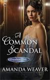 A Common Scandal - Amanda  Weaver