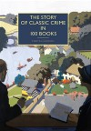 The Story of Classic Crime in 100 Books - Martin Edwards