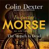 The Wench Is Dead - Colin Dexter, Samuel  West