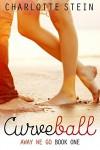 Curveball: Away We Go, Book One - Charlotte Stein