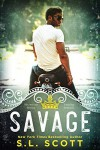 Savage (The Kingwood Duet Book 1) - S.L.  Scott