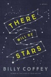 There Will Be Stars - Billy Coffey