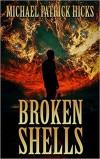 Broken Shells: A Subterranean Horror Novella - Michael Patrick Hicks