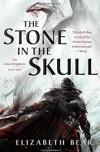 The Stone in the Skull - Elizabeth Bear