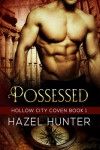 Possessed (Book One of the Hollow City Coven Series): A Paranormal Romance Novel - Hazel Hunter