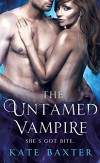 The Untamed Vampire (Last True Vampire series) - Kate Baxter