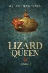 The Lizard Queen Volume One (Volume 1) - H.L. Cherryholmes