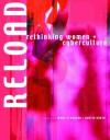 Reload: Rethinking Women + Cyberculture -