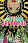 The Future is Japanese -