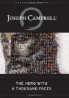 The Hero with a Thousand Faces (The Collected Works of Joseph Campbell) - Joseph Campbell