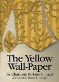 The Yellow Wallpaper - Charlotte Perkins Gilman,Elaine Hedges