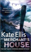 The Merchant's House: The First Wesley Peterson Murder Mystery - Kate Ellis