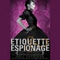 Etiquette & Espionage  - Gail Carriger,Moira Quirk