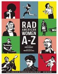 Rad American Women A-Z: Rebels, Trailblazers, and Visionaries who Shaped Our History . . . and Our Future! - Kate Schatz,Miriam Klein Stahl