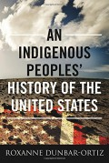 An Indigenous Peoples' History of the United States (ReVisioning American History) - Roxanne Dunbar-Ortiz