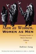 Men as Women, Women as Men: Changing Gender in Native American Cultures - Sabine Lang