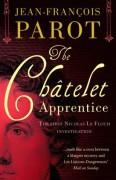 The Châtelet Apprentice (A Nicolas Le Floch Investigation) - Jean-François Parot,Michael Glencross