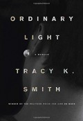 Ordinary Light: A memoir - Tracy K. Smith