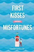 First Kisses and Other Misfortunes - Kimberly Karalius