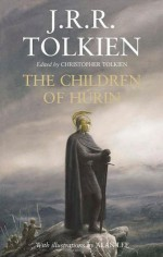 The Children of Húrin - J.R.R. Tolkien, Christopher Tolkien, Alan Lee