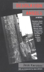 Desolation Angels - Jack Kerouac, Joyce Johnson