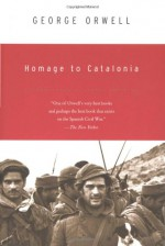 Homage to Catalonia - Lionel Trilling, George Orwell