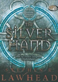 The Silver Hand - Stephen R. Lawhead, Stuart Langton
