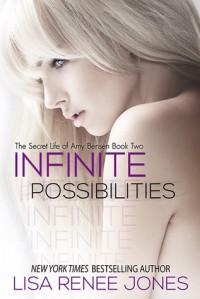 Infinite Possibilities (The Secret Life of Amy Bensen #2) - Lisa Renee Jones