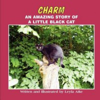 Charm: An Amazing Story of a Little Black Cat - Leyla Atke