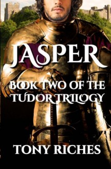 Jasper: Book Two of The Tudor Trilogy - Tony Riches