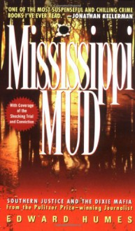 Mississippi Mud: Southern Justice and the Dixie Mafia - Edward Humes