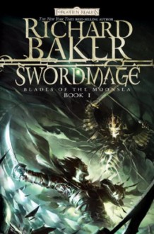 Swordmage - Richard Baker