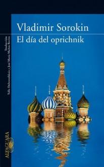 El día del oprichnik - Vladimir Sorokin