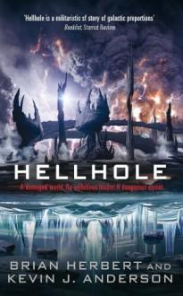 Hellhole - Brian Herbert,Kevin J. Anderson