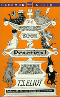 Old Possum's Book of Practical Cats: Old Possum's Book of Practical Cats (Audio) - T.S. Eliot, John Gielgud, Irene Worth