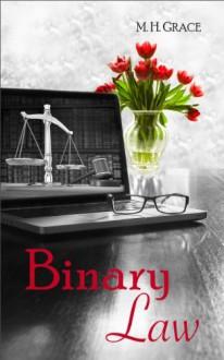 Binary Law (Boston Series) - M.H Grace