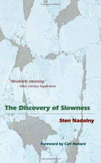 The Discovery of Slowness - Sten Nadolny