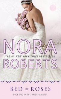 Bed of Roses (Bride Quartet) - Nora Roberts