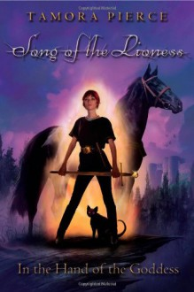 In the Hand of the Goddess (Song of the Lioness, Book 2) - Tamora Pierce