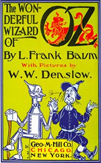The Wonderful Wizard of Oz - L. Frank Baum, W. W. Denslow