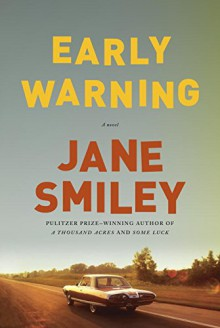 Early Warning: A novel - Jane Smiley