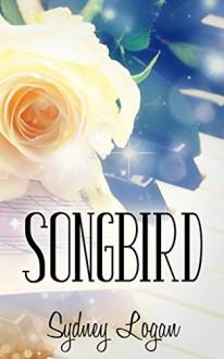 Songbird - Sydney Logan