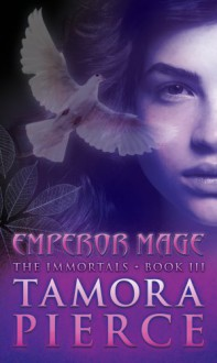 Emperor Mage (The Immortals, Book 3) - Tamora Pierce