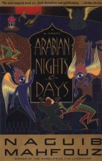 Arabian Nights and Days - Naguib Mahfouz, Denys Johnson-Davies